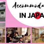 Accommodation in Japan Best for Foreigners (Homestay, Apartment, Share house, Airbnb)