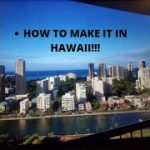 How to make it in Hawaii with Uber, Airbnb, and Turo!