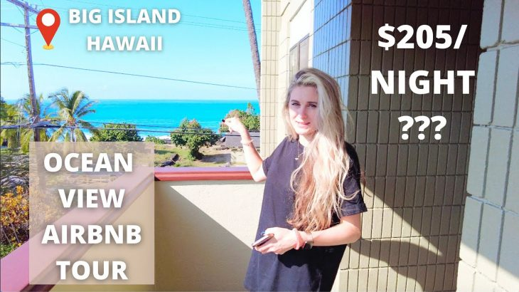 Cheap or Expensive? Hawaii – Big Island Airbnb oceanview apartment tour.