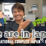 #092 We are in Japan, Chiba prefecture at Airbnb. Doing self quarantine. International couples.
