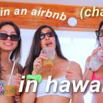 what happens when you live in an airbnb in hawaii | Niki Patton
